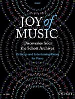Joy of Music - Discoveries from the Schott Archives: Virtuoso and Entertaining Pieces for Piano