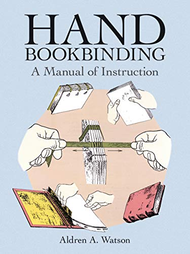 Compare Textbook Prices for Hand Bookbinding: A Manual of Instruction 1st THUS Edition ISBN 8601234580997 by Watson, Aldren A.