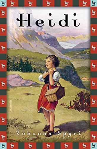 Johanna Spyri, Heidi (Vollständige Ausgabe) (Anaconda Kinderbuchklassiker, Band 10)