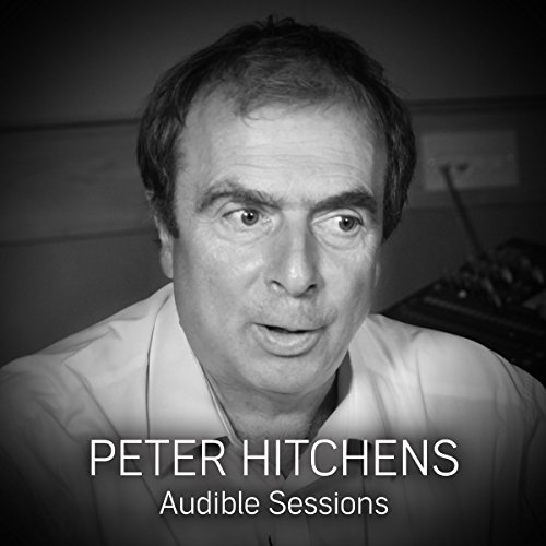 FREE: Audible Sessions with Peter Hitchens cover art