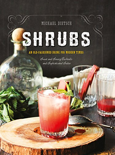 Shrubs An Old-fashioned Drink For Modern Times