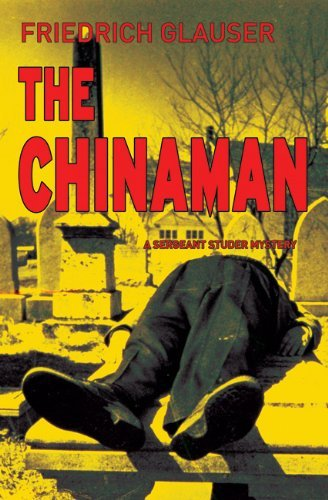 The Chinaman (Sergeant Studer Mysteries) by Friedrich Glauser (2-Feb-2007) Paperback