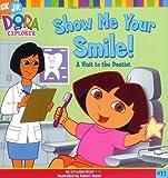 Show Me Your Smile!: Show Me Your Smile! (11) (Dora the Explorer)