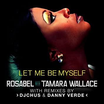 Let Me Be Myself (with Tamara Wallace)