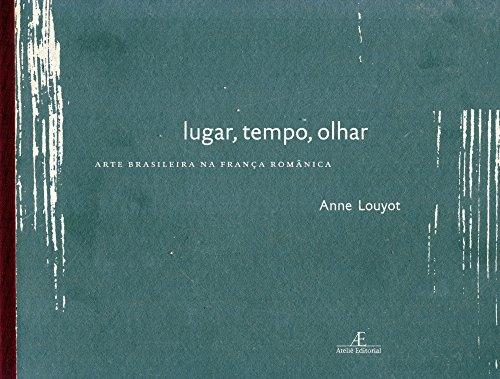 Tempo, Olhar, Lugar: Arte Brasileira na França Românica