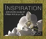 365 inspirations - Citations sages et utiles pour la vie