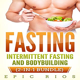 FASTING: Intermittent Fasting and Bodybuilding - (2 Book Bundle) audiobook cover art