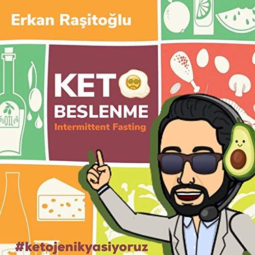 Ketojenik Beslenme ve Intermittent Fasting Podcast By Erkan Rasitoglu cover art