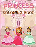 Princess Coloring Book: An Activity Book of Pretty Princesses, Relax and Fun Coloring Pages for Kids