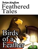 Birds of a Feather (Avian Kingdom Feathered Tales)