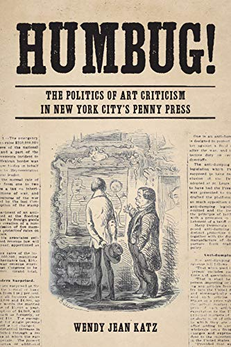 Humbug!: The Politics of Art Criticism in New York City's Penny Press