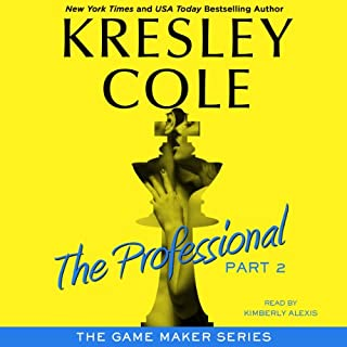 The Professional: Part 2: The Game Maker, Book 1                   By:                                                                                                                                 Kresley Cole                               Narrated by:                                                                                                                                 Kimberly Alexis                      Length: 3 hrs and 54 mins     5 ratings     Overall 4.2