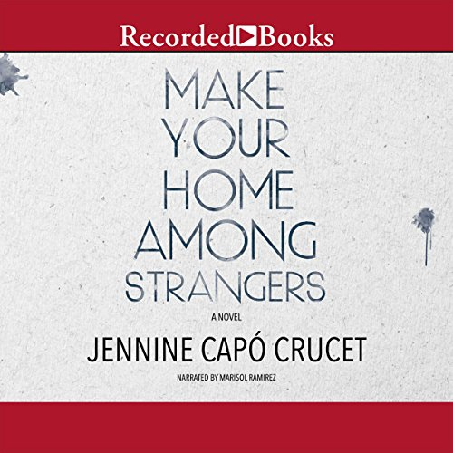 Make Your Home Among Strangers Audiobook By Jennine Capó Crucet cover art