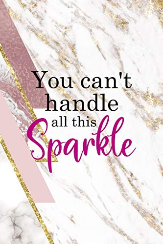 You Can't Handle All This Sparkle: Sparkle Journal Composition Blank Lined Diary Notepad 120 Pages Paperback
