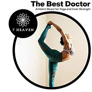 The Best Doctor - Ambient Music For Yoga And Inner Strength
