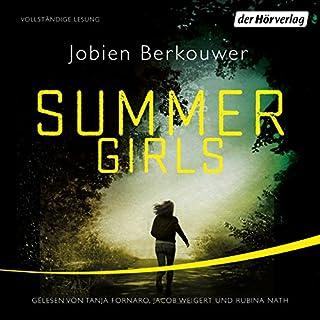 Summer Girls                   Autor:                                                                                                                                 Jobien Berkouwer                               Sprecher:                                                                                                                                 Tanja Fornaro,                                                                                        Jacob Weigert,                                                                                        Rubina Nath                      Spieldauer: 9 Std. und 35 Min.     9 Bewertungen     Gesamt 3,8