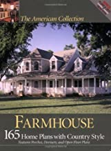 The American Collection Farmhouse: 165 Home Plans With Country Style: Features Porches, Dormers, and Open Floor Plans (The American Collection) (The American Collection)