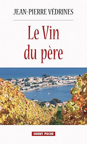 Le Vin du père: Un roman viticole dans le Midi (Souny poche t. 121) (French Edition)