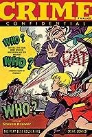 Crime Comics Confidential: The Best Golden Age Crime Comics (A Scottish Shire Mystery)