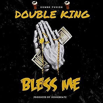 Bless Me (Double King)