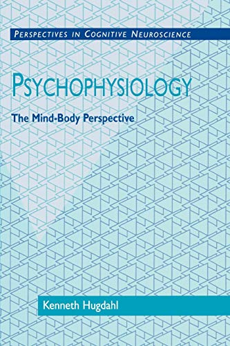 Psychophysiology: The Mind-Body Perspective (Perspectives in Cognitive Neuroscience)