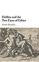 Hobbes and the Two Faces of Ethics