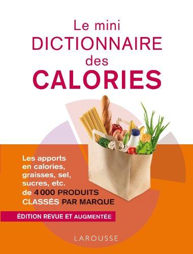 Le Mini Dictionnaire Des Calories Nouvelle Edition En Couleurs
