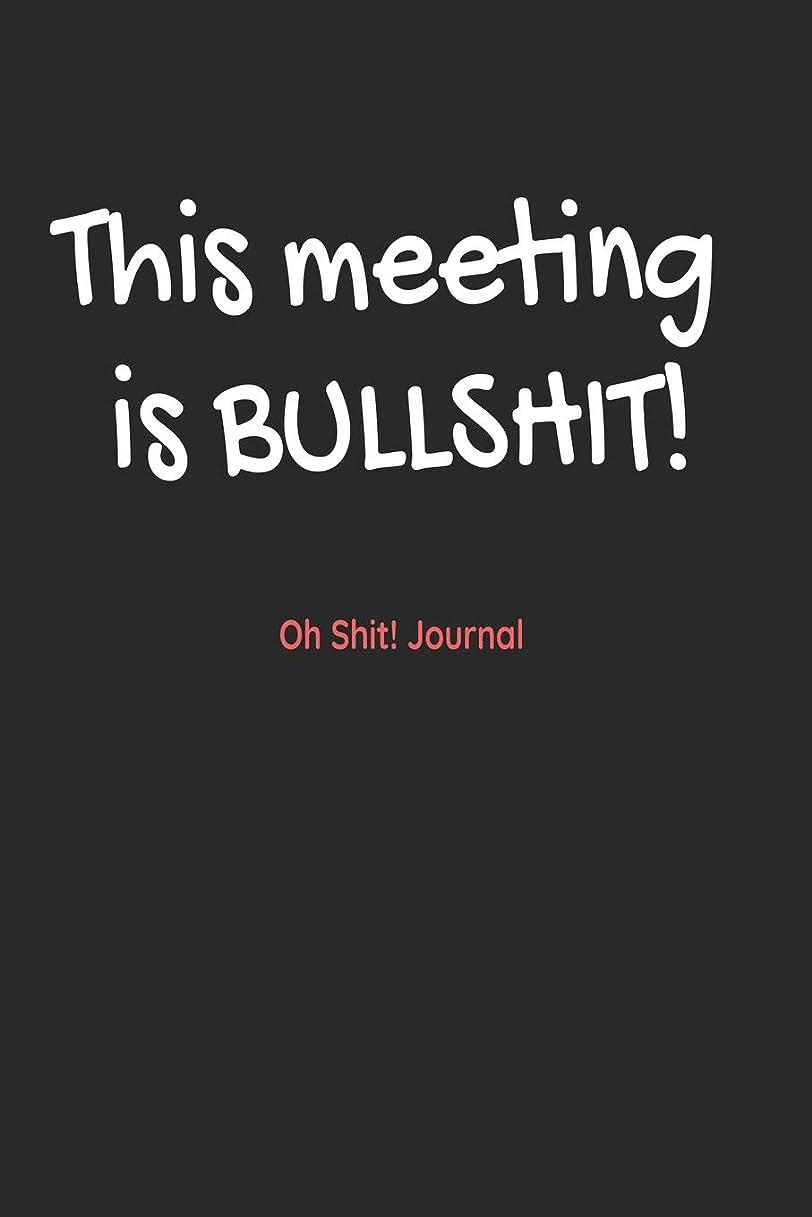答え心理学防水THIS MEETING IS BULLSHIT: Oh Shit! Journal