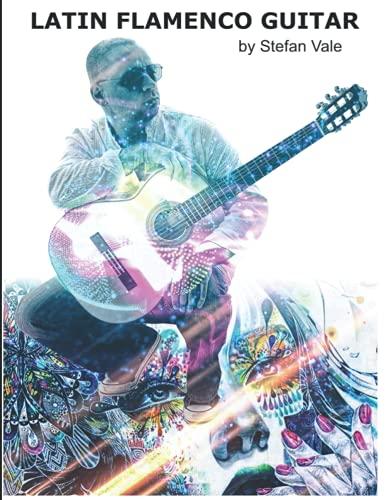 Latin Flamenco Guitar: Guitar Anthology