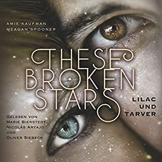Lilac und Tarver     These Broken Stars 1              Autor:                                                                                                                                 Amie Kaufman,                                                                                        Meagan Spooner                               Sprecher:                                                                                                                                 Marie Bierstedt                      Spieldauer: 11 Std. und 48 Min.     468 Bewertungen     Gesamt 4,4