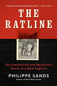 The Ratline  The Exalted Life and Mysterious Death of a Nazi Fugitive