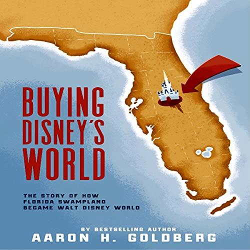 Buying Disney's World Audiobook By Aaron Goldberg cover art
