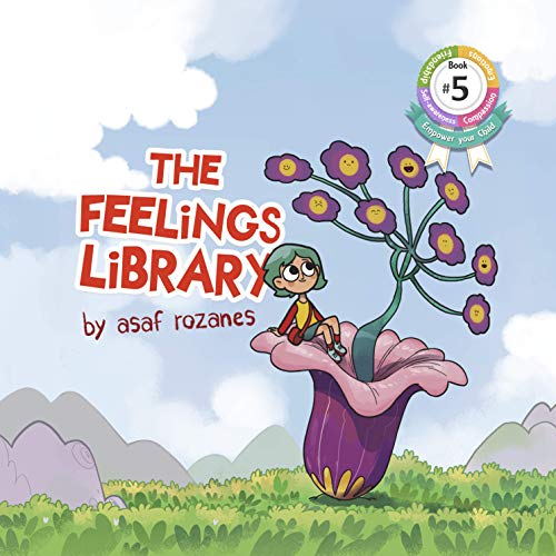 The Feelings Library: A children's picture book about Feelings, Emotions and Compassion: Emotional development, Identifying & Articulating Feelings, Develop ... preschool ages 3-8) (Mindful Mia 5)