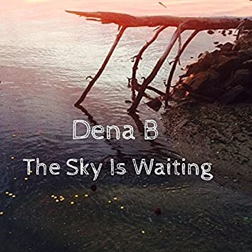 The Sky Is Waiting