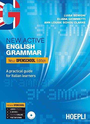 New active english grammar. Ediz. new openschool. Per le Scuole superiori. Con e-book. Con espansione online
