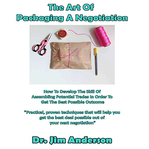The Art of Packaging a Negotiation audiobook cover art
