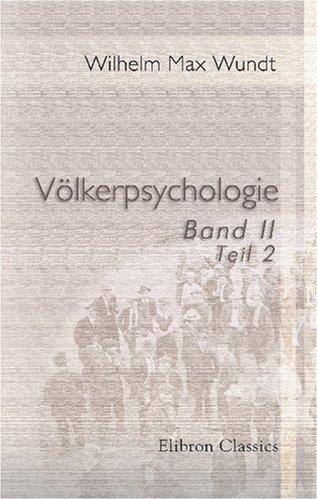 Völkerpsychologie: Eine Untersuchung der Entwicklungsgesetze von Sprache, Mythus und Sitte. Band 2. Die Sprache. Teil 2