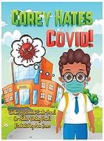Corey Hates Covid!