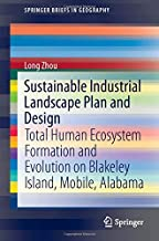 Sustainable Industrial Community Landscape Planning and Design: The Proposal of Total Human Ecosystem's Formation and Evol...