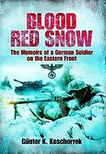 Blood Red Snow by Günter K. Koschorrek (20-Jan-2011) Paperback