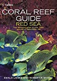 Coral Reef Guide Red Sea: The Definitive Guide to Over 1200 Species of Underwater Life