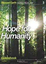 Hope for Humanity Guidebook: Part Two (Blessed Earth) by Matthew Sleeth M.D. (2010-04-12)