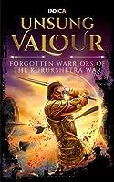Unsung Valour: Forgotten Warriors of the Kurukshetra War