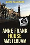 Anne Frank House in Amsterdam: Volume 2 (Amsterdam Museum E-Books) [Idioma Inglés]