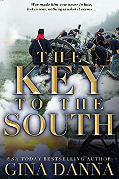 The Key to the South  An American Civil War Novel  Hearts Touched By Fire Book 2