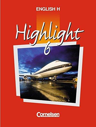 English H/Highlight - Ausgabe A: English H, Highlight, Bd.6A, 10. Schuljahr, Ausgabe für Nordrhein-Westfalen, Hessen, Rheinland-Pfalz, Schleswig-Holstein, Mecklenburg-Vorpommern, Ber