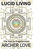 Lucid Living: The Keys to Enlightenment