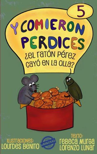 ¿El Ratón Pérez cayó en la olla? (Y comieron perdices nº 5)