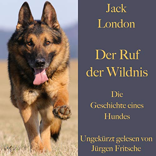 Der Ruf der Wildnis. Die Geschichte eines Hundes                   Autor:                                                                                                                                 Jack London                               Sprecher:                                                                                                                                 Jürgen Fritsche                      Spieldauer: 3 Std. und 11 Min.     Noch nicht bewertet     Gesamt 0,0