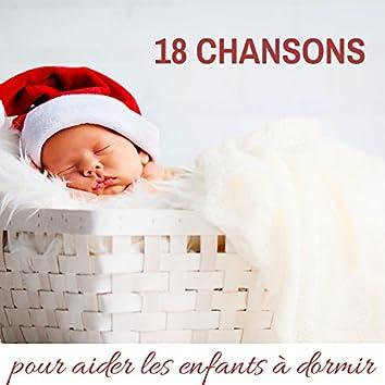 18 chansons pour aider les enfants à dormir - La meilleure musique pour bébé dormir